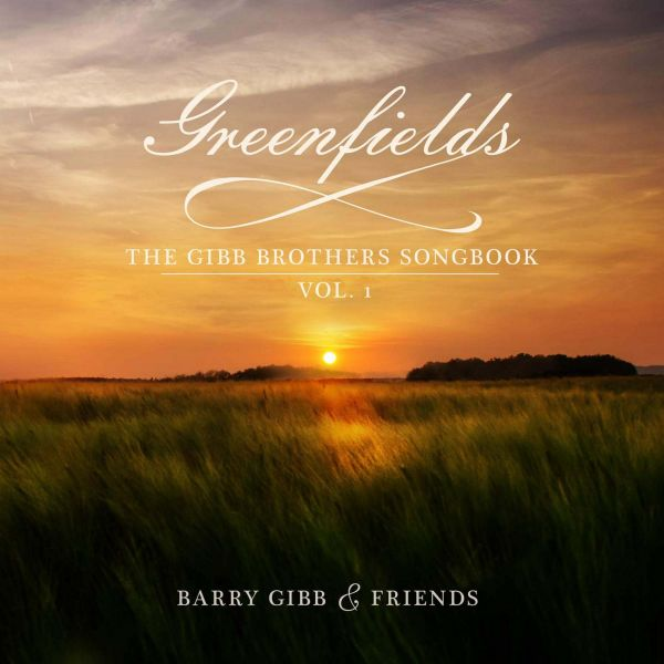 Barry Gibb and Friends Greenfields The Gibb Brothers Songbook Vol 1 cover