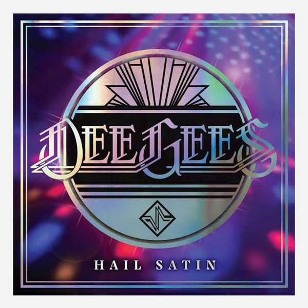 Dee Gees Hail Satin cover