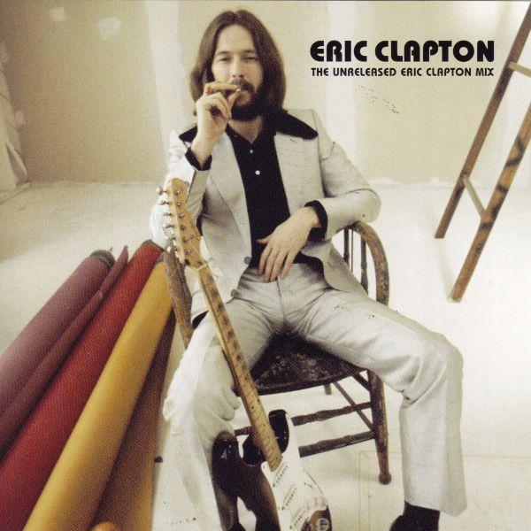 Eric Clapton The Unreleased Eric Clapton Mix